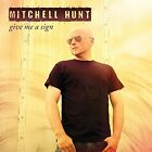 MITCHELL HUNT-GIVE ME A SIGN-Import CD E83