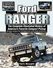 Ford Ranger Illustrated History Book With Bronco II 1983-2011 Pickup And Suv