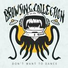 Browsing Collection - Dont Want To Dance NEW CD