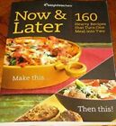 Now  Later 160 Hearty Recipes that Turn One Meal into Two by Weight Watchers