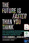 The Future Is Faster Than You Think by How Converging Technolo  DIGITAL 2020
