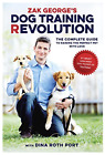 Dog Training Revolution The Complete Guide to Raising the Perfect Pet with Lov