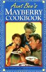 Aunt Bees Mayberry Cookbook by Pitkin Julia M Book The Fast Free Shipping