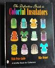The Definitive Guide to Colorful Insulators with 777 color photos Used