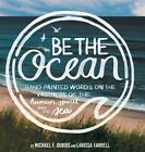 Be The Ocean Hand painted Words On The Vastness Of The Human Spirit And The