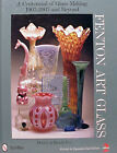 Fenton Art Glass A Centennial of Glass Making 1907 2007 by Debbie  Randy Coe