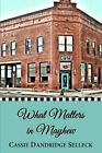 What Matters in Mayhew: Volume 1 (The Beanie Bradsher... by Selleck, Cassie Dand