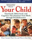 Your Child Emotional Behavioral and Cognitive Development from Birth through