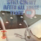 STILL CHEWY AFTER ALL THESE YEARS - Volume #2