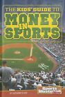 The Kids' Guide to Money in Sports by Suzanne Slade Library Binding Book (Englis