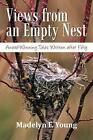 Views from an Empty Nest Award Winning Tales Written After Fifty by Madelyn F