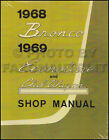 1968 Ford Bronco 1969 Econoline Shop Manual E100 E300 Club Wagon Van Service