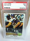 1975 TOPPS #367 dan fouts PSA GRADED NM-7 ROOKIE CARD...............H.O.F