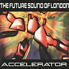 Accelerator by The Future Sound of London (CD, Jul-2002, 2 Discs, Hypnotic...