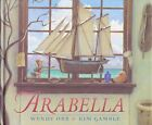 Arabella by Wendy Orr Five in a Row Classic HC