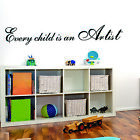 Every Child Is An Artist Quote Vinyl Removable Wall Decal Sticker Baby Kid Room
