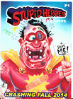 2014 Wax Eye Stupid Heroes Trading Cards 14