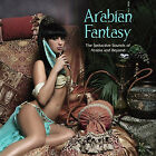 Arabian Fantasy: the Seductive Sounds of Arabia and Beyond (New 2014 CD Release)