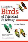 A Guide to the Birds of Trinidad & Tobago by Richard ffrench (English) Paperback