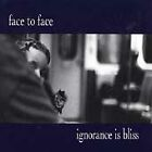 FACE TO FACE, Ignorance Is Bliss Audio CD