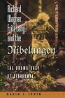 Richard Wagner Fritz Lang and the Nibelungen The Dramaturgy of Disavowal by D