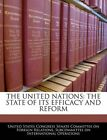 NEW The United Nations: the State of Its Efficacy and Reform by United States Co
