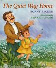 The Quiet Way Home by Bonny Becker Before Five in a Row 1st Edition Classic