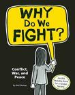 Why Do We Fight?: Conflict, War, and Peace by Niki Walker (English) Hardcover Bo