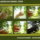 Jason Kao Hwang, Jason Hwang Kao & Edge - Crossroads Unseen [New CD]