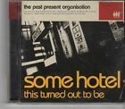 (GA191) The Past Present Organisation, Some Hotel This Turned Out to Be- 2002 CD