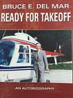 READY FOR TAKEOFF AN AUTOBIOGRAPHY BY BRUCE DEL MAR LTD EDSIGNED