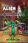 I Want an Alien for Chrsitmas by Nick Santora (English) Paperback Book Free Ship