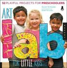 Art Lab for Little Kids 52 Playful Projects for Preschoolers by Susan Schwake