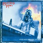 Burning Rain - Pleasure To Burn [CD New]