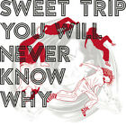 Sweet Trip You Will Never Know Why CD New