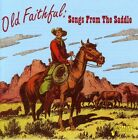 Various Artists Old Faithful Songs from the Saddle Various New CD