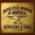United Steel Workers Of Montreal - Kerosene & Coal [CD New]