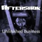 Aftershok - Unfinished Business [CD New]