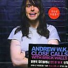 Andrew W.K., Close Calls With Brick W, Excellent Import, Extra tracks