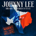Johnny Lee You Aint Never Been To Texas New CD