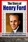The Story of Henry Ford - An American Dream Cone True by Henry Jr. Ford (English