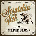The Reminders, Reminders - Scratchin the Itch [New CD]