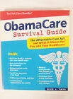 ObamaCare Survival Guide  The Affordable Care Act and What it Means for You