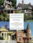 Glorious Victorian Homes 150 Years of Architectural History in British Columbia