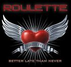 Roulette - Better Late Than Never [New CD] Bonus Tracks