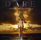 Dare - Calm Before the Storm 2 [New CD]