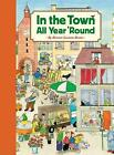 In the Town All Year Round by Rotraut Suzanne Berner English Hardcover Book F