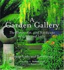 Garden Gallery The Plants Art and Hardscape of Little and Lewis