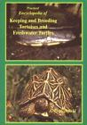 Practical Encyclopedia of Keeping and Breeding Tortoises and Freshwater Turtles