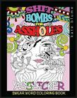 Swear Word Coloring Book: Shit-Bombs For Assholes by kate blume (English) Paperb